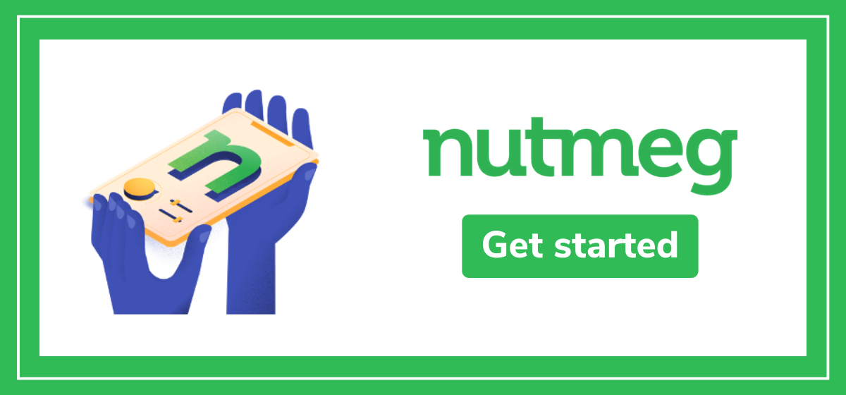 Get started with Nutmeg
